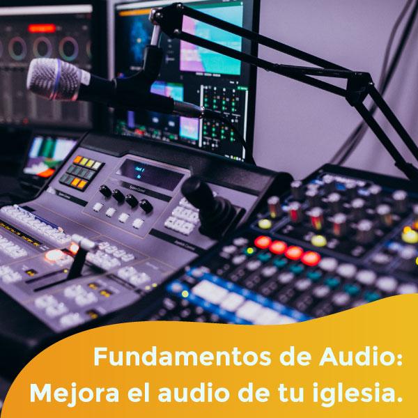 Fundamentos de Audio: Mejora el audio de tu iglesia - C1AUD